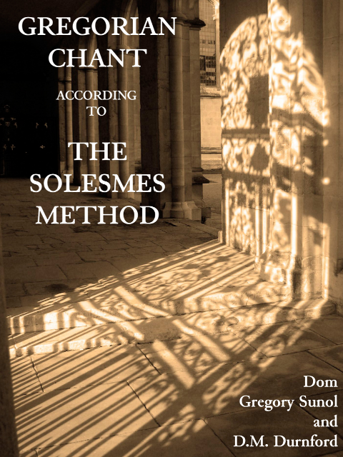 Gregorian Chant According to the Solesmes Method (Gregory Suñol)